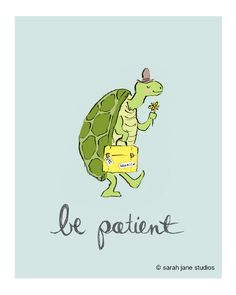 Be Patient | Sarah Jane Studios