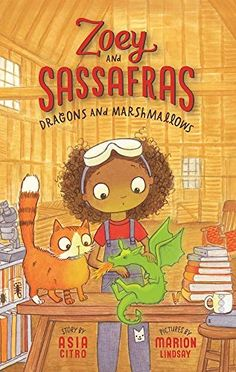 Jean Little Library: Zoey and Sassafras: Dragons and Marshmallows by Asia Citro, illustrated by Marion Lindsay Read Aloud Books, Good Books, Book Series, Book 1, Mighty Girl Books, Sick Baby, Little Library, Future Library, Chapter Books