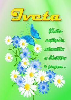 Iveta Všetko najlepšie, zdravíčko a šťastíčko ti prajem...