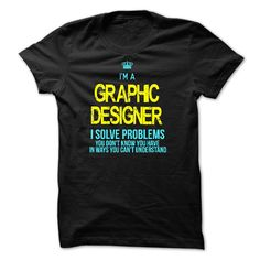I am a GRAPHIC DESIGNER T-Shirts, Hoodies. ADD TO CART ==► https://www.sunfrog.com/LifeStyle/I-am-a-GRAPHIC-DESIGNER-28738784-Guys.html?id=41382