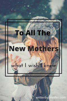 To All the New Mothers | WrittenByJennifer #motherhood