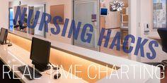 Real-Time Charting   Nursing Hacks # 6
