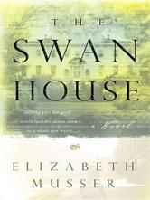 "(A Poignant, Faith-Based, Coming-of-Age Historical by Bestselling, Award-Winning Author Elizabeth Musser! Publishers Weekly: ""...[a] beautiful story...creative...[with]...well-developed characters...[a] standout."" The Swan House has 4.5 Stars with 120 Reviews on Amazon)"
