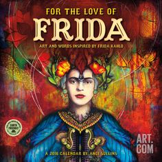 For the Love of Frida - 2016 Calendar Calendars, 12x12