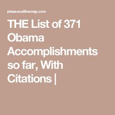 THE List of 371 Obama Accomplishments so far, With Citations |