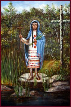 St. Kateri Tekakwitha was the daughter of an Algonquin mother and a Mohawk Chief, Kateri Tekakwitha was born in upper New York State.  Kateri converted to Catholicism when she was 18 but suffered greatly from her tribe for doing so.  She eventually left for Canada where she embraced a life of consecrated virginity and in service to those in need.