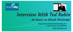 Interview With Ted Rubin – An Expert on RonR Return on Relationship. Hat tip: Mind Blown, Ted, Promotion, Blogging, How To Make Money, Interview, Articles, Relationship, Social Media