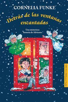 """Cornelia Funke / Ivonne Ziegenhals-Mohr. """"Detrás de las ventanas encantadas"""". Editorial Siruela. (10 a 12 años). Está en la biblio."""
