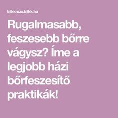 Rugalmasabb, feszesebb bőrre vágysz? Íme a legjobb házi bőrfeszesítő praktikák! Cellulite, Health Fitness, Food And Drink, Face, Beauty, Masky, Amazon, Women, Diet