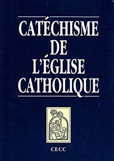 Catéchisme De L'église Catholique by CECC http://www.amazon.ca/dp/088997280X/ref=cm_sw_r_pi_dp_bjWLvb1BV2MVD