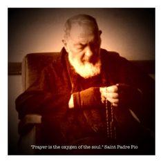 """Prayer is the oxygen of the soul."" ~ Saint Padre Pio<br><br>#Prayer #Soul #Life #Catholic"