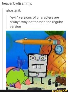 Evil versions of characters are always more hot than the original --- Spongebob, Doodle Bob, Doodlebob Gumball, Dankest Memes, Funny Memes, Funniest Memes, Jokes, Meme Meme, That's Hilarious, Larry, Funny Spongebob Memes