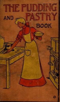 """""""The Pudding and Pastry Book"""" 