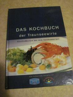 Das Kochbuch der Traunseewirte. von Gmundner Molkerei http://www.amazon.de/dp/B004OWUZC8/ref=cm_sw_r_pi_dp_pZyEvb1FJX28R