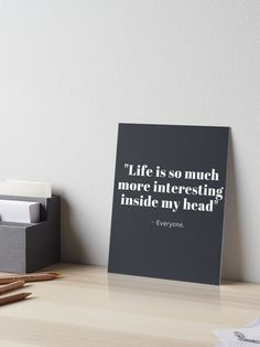 I think everyone can relate to this ! Fun Creative writen quote Artboard for Writer, Creatives and Artists to make you smile and get your imagination flowing. Quote Meme, Inside Me, Awesome Quotes, Meaningful Quotes, Make You Smile, Art Boards, More Fun, The Dreamers, Letter Board