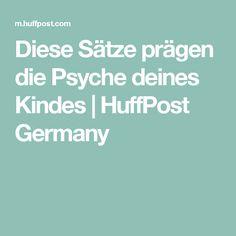Diese Sätze prägen die Psyche deines Kindes | HuffPost Germany