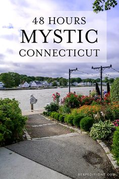 48 Hours In Mystic, Connecticut   New England Itinerary   Bexpeditions