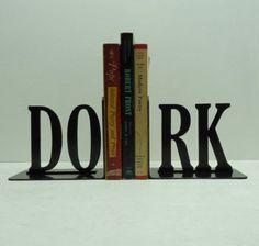 But I'm a Nerd not a dork...so I need a NE-RD book end pair <3