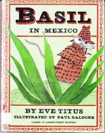 Basil in Mexico - A Basil of Baker Street Mystery, written by Eve Titus, illustrated by Paul Galdone