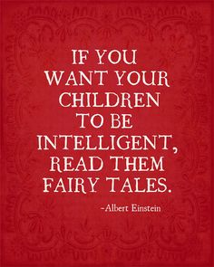 Einstein quote urging the reading of fairy tales to children