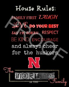 #NebraskaPrint #Huskers #Nebraskahuskers Nebraska Print House Rules, Nebraska. 8x10- $12, 11x13- $15. A black frame with custom burlap matting may be added for an additional $20.