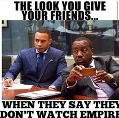 The look you give your friends, when they say they don't watch Empire TV Series! Serie Empire, Empire Cast, Empire Fox, Empire Memes, Empire Quotes, Funny Facts, Funny Jokes, Hilarious, Funny Sayings