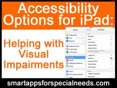 Smart Apps For Special Needs: Accessibility Options for iPad: Helping with Visual Impairments