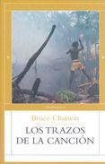 LOS TRAZOS DE LA CANCION - BRUCE CHATWIN, comprar el libro en tu librería online Casa del Libro