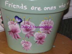 Fuschias with Friend Quote - handpainted flower pot