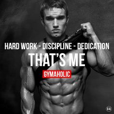 What defines me ? Hard work - Discipline - Dedication ! That's me. http://www.gymaholic.co