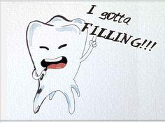 I gotta filling... #Dentist #Dental Jokes #Hygienist #Dentaltown #Quotes #Orthodontist