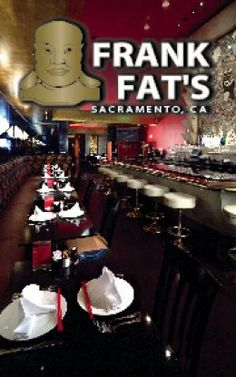 Frank Fat's Any Fat's restaurant is divine. They have the best Banana Cream Pie in the world and some say they invented it. 806 L St Sacramento, CA 95814 Phone number (916) 442-7092 Business website fatsrestaurants.com