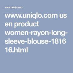 www.uniqlo.com us en product women-rayon-long-sleeve-blouse-181616.html