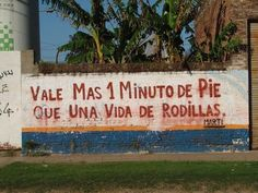 """Jose Marti """"One minute on foot is worth more than a lifetime on your knees"""""""
