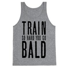 Train So Hard You Go Bald - If you want to be the strongest and the best hero that you can possibly be, than there is only one routine that works: 100 PUSH-UPS, 100 SIT-UPS, 100 SQUATS, 10 KM RUNNING EVERY DAY! Train and workout so fucking hard that you lose your hair and become the man who can defeat their opponents in one punch, just like anime! This awesome anime themed workout shirt will help you get there!