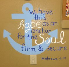 We have this hope as an anchor for the soul, Hebrews 6:19. For Mrs. White's surf theme room. Love it!! Thank goodness for chalk sketching it out first!
