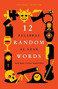 12 Random Words / 12 Palabras al Azar: A Bilingual Collec... https://www.amazon.com/dp/0997149701/ref=cm_sw_r_pi_dp_x_-bZOybGAAJYQW