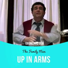 """""""Be up in arms"""" means """"to protest strongly"""".  Usage in a movie (""""The Family Man""""): - Bob Thomas has been secretly talking to a European drug company, Jack, and we don't know which one, and they're gonna let Bob buy a minority stake, and at the same time let him keep running the entire company. And Global knows, Jack. They know! I don't know how, but they know. And they're up in arms, and they think somehow we should have been prepared for this.  #idiom #idioms #slang #saying #sayings"""