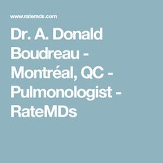 Dr. A. Donald Boudreau - Montréal, QC - Pulmonologist - RateMDs
