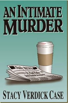 An Intimate Murder by Stacy Verdick Case