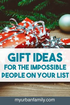 Sometimes you have people on your list who are impossible to shop for. Use these gift ideas to knock them all out in one stop!
