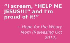www.hopeforthewearymom.com