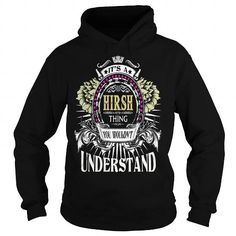 I Love HIRSH . Its a HIRSH Thing You Wouldnt Understand  T Shirt Hoodie Hoodies YearName Birthday T-Shirts