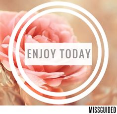 One rule for today.....Enjoy it!! x  #Enjoy #Today #Cute #Motivation #Inspiration #MissguidedQuote #Missguided