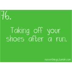 Runner Things #76 best feeling especially when you get new blisters(: