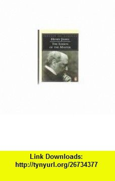 The Lesson of the Master (Classic, 60s) (9780146001611) Henry James, Frank Kermode , ISBN-10: 0146001613  , ISBN-13: 978-0146001611 ,  , tutorials , pdf , ebook , torrent , downloads , rapidshare , filesonic , hotfile , megaupload , fileserve