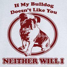 My Bulldog Funny Novelty T Shirt - Rogue Attire