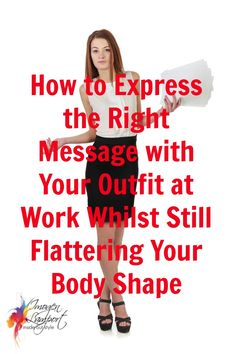 How to Express the Right Message Whilst Flattering Your Body Shape