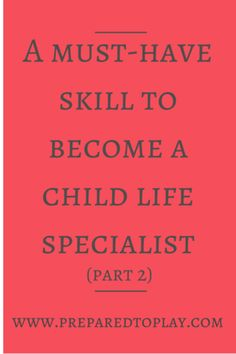 Prepared to Play-resources for aspiring child life specialists