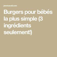 Burgers pour bébés la plus simple (3 ingrédients seulement!)